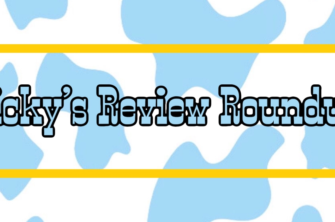 Ricky's Review Roundup