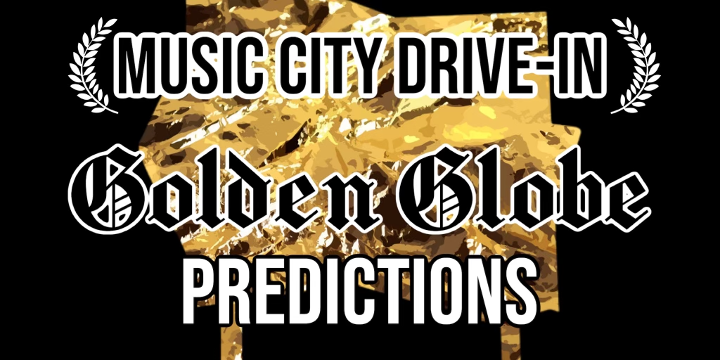 Music City Drive-In 2021 Golden Globe Predictions