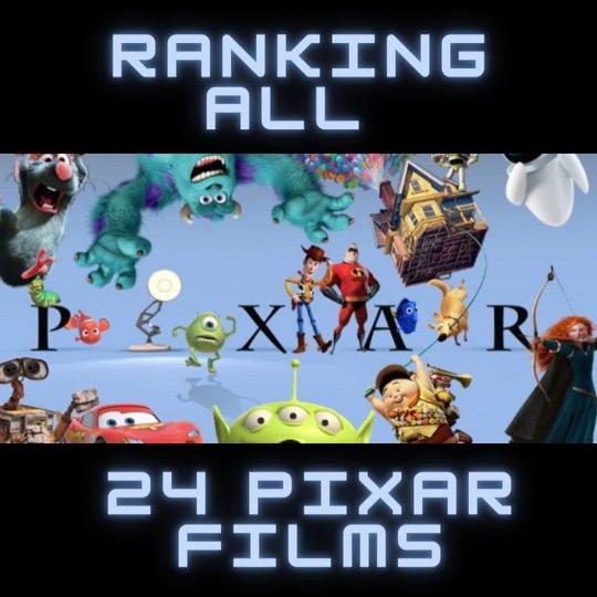 Ranking All 24 PixarFilms